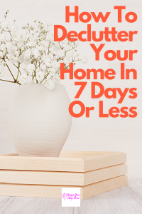 How To Declutter Your Home In One Week