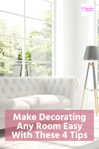 The 4 Home Decor Truths That Make Decorating Easier