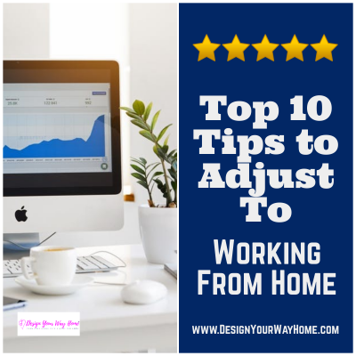 10 Tips to Adjust To Working From Home