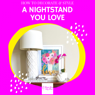 How To Quickly Style A Nightstand With Ease