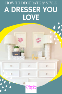 How To Quickly Style A Dresser With Ease