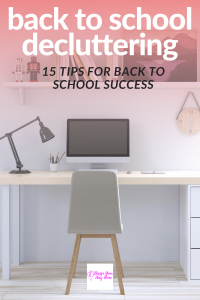 15 Top Tips To Declutter Your Home For Back To School Success