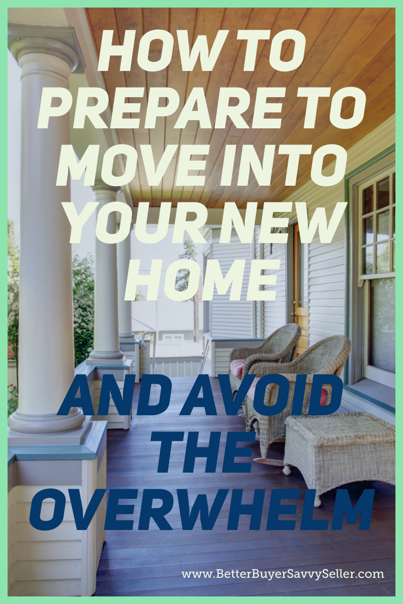 How To Prepare To Move Into Your New Home And Avoid The Overwhelm
