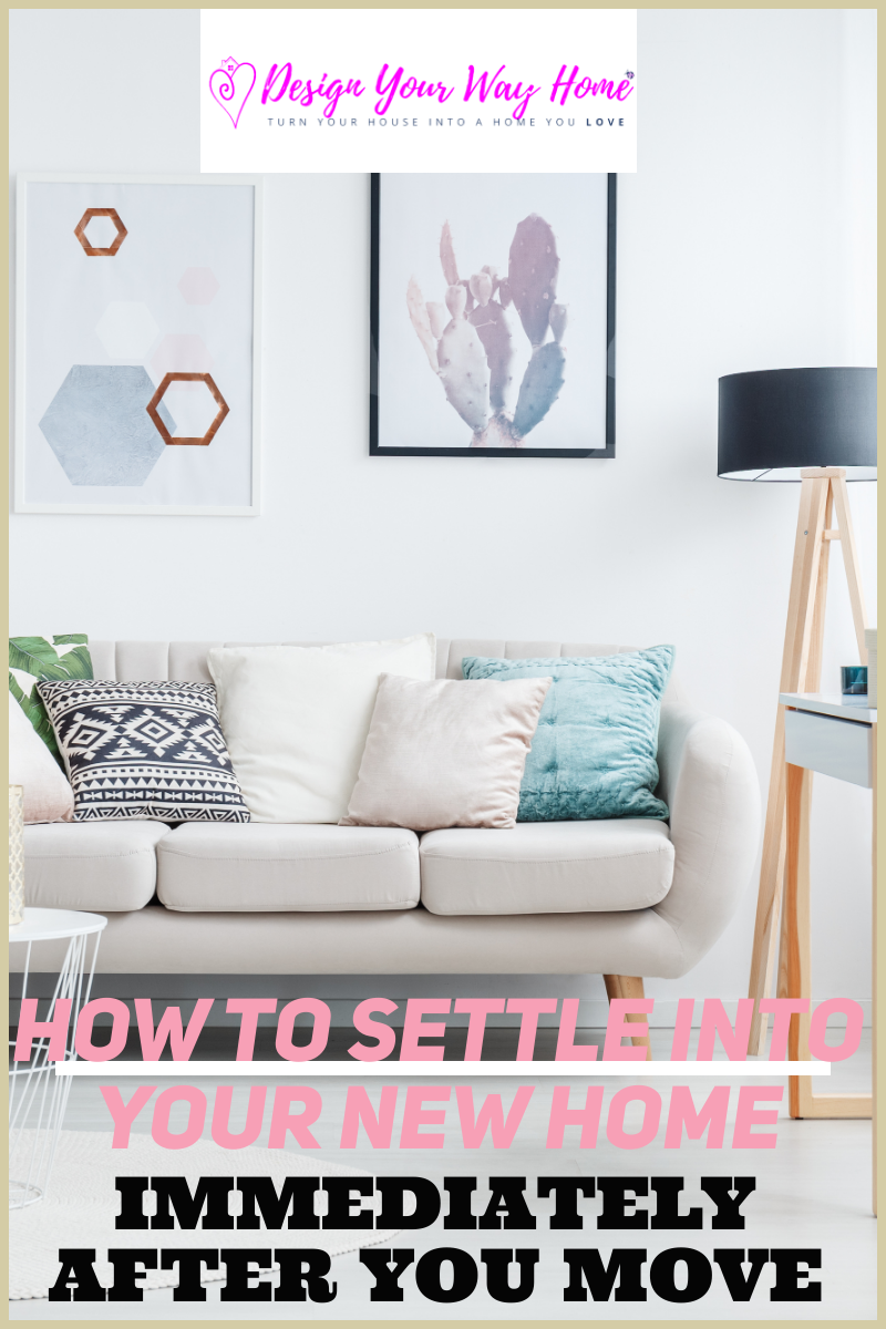 How To Settle Into Your New Home Immediately After You Move