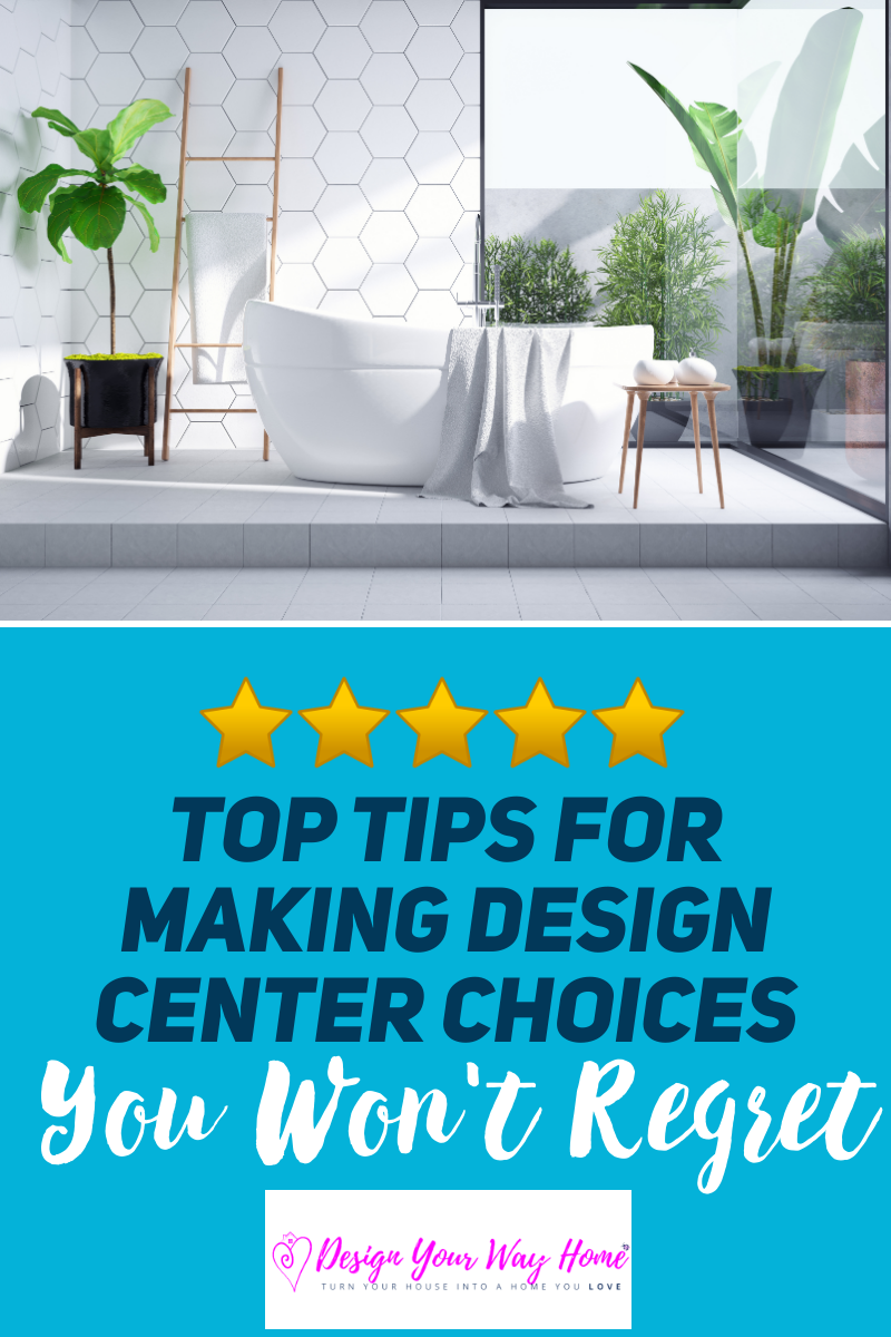 Top Tips For Making Design Center Choices You Wont Regret